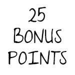 25 Bonus Points