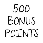 500 Bonus Points