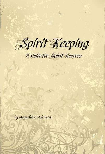 ! WORLD'S FIRST SPIRIT KEEPING BOOK: SPIRIT KEEPING: A GUIDE FOR SPIRIT KEEPERS :: DOWNLOADABLE COPY ONLY