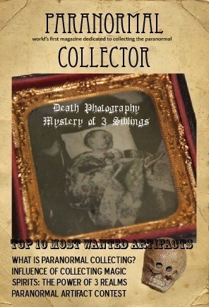 Paranormal Collector Magazine - The World's First Magazine Dedicated To Paranormal Collecting