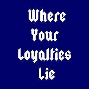 WHERE YOUR LOYALTIES LIE :: WHO DID YOU SERVE?  WHAT BANNER DID YOU DIE FOR?  WHAT CREATURES DID YOU KEEP?