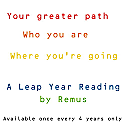 LEAP YEAR READING BY REMUS :: WHO ARE YOU?  WHO WERE YOU?  WHERE ARE YOU GOING?  WHAT IS YOUR DESTINY?  LEARN ABOUT YOURSELF