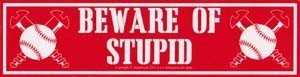 Beware Of Stupid